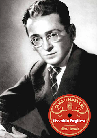 Book cover - Tango Masters Osvaldo Pugliese by Michael Lavocah.